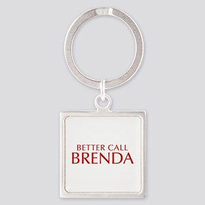 BETTER CALL BRENDA-Opt red2 550 Keychains