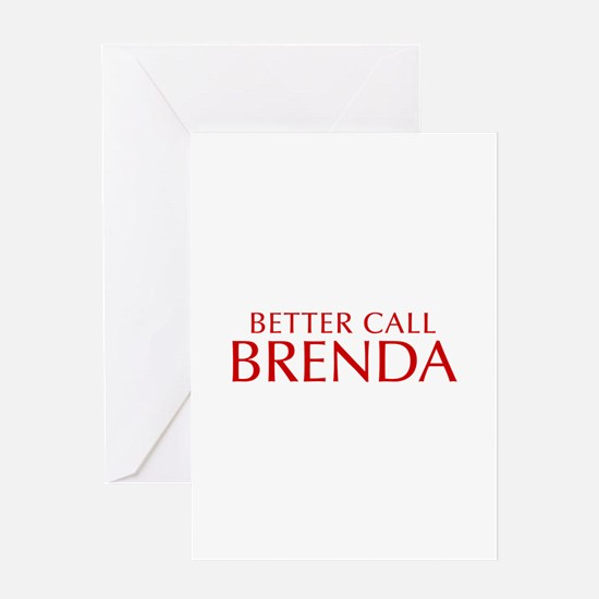 BETTER CALL BRENDA-Opt red2 550 Greeting Cards