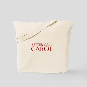 BETTER CALL CAROL-Opt red2 550 Tote Bag