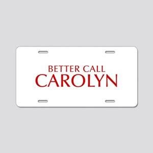 BETTER CALL CAROLYN-Opt red2 550 Aluminum License