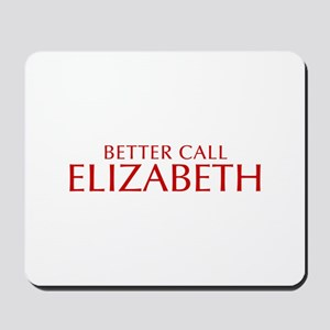 BETTER CALL ELIZABETH-Opt red2 550 Mousepad