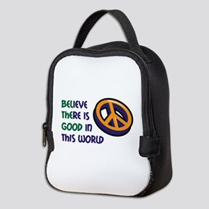 BELIEVE THERE IS GOOD Neoprene Lunch Bag