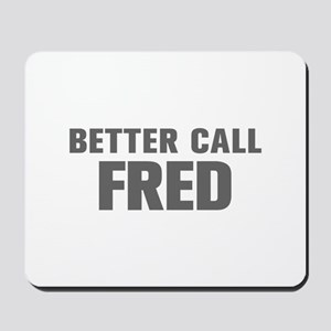BETTER CALL FRED-Akz gray 500 Mousepad