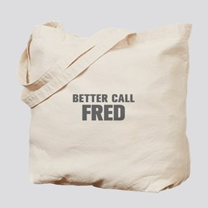 BETTER CALL FRED-Akz gray 500 Tote Bag