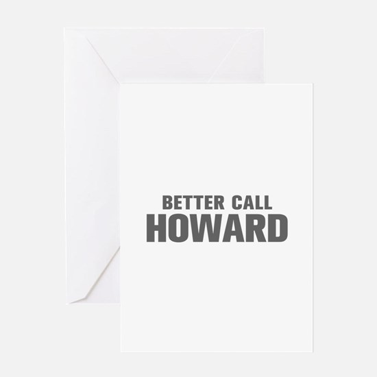 BETTER CALL HOWARD-Akz gray 500 Greeting Cards