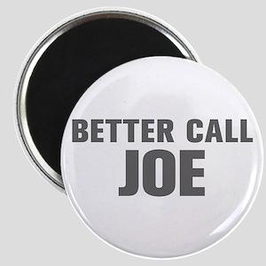 BETTER CALL JOE-Akz gray 500 Magnets