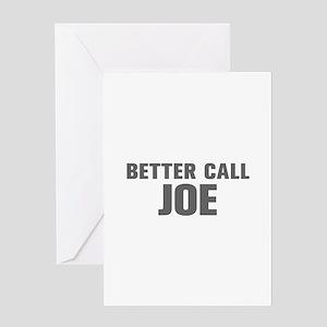 BETTER CALL JOE-Akz gray 500 Greeting Cards