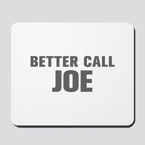 BETTER CALL JOE-Akz gray 500 Mousepad