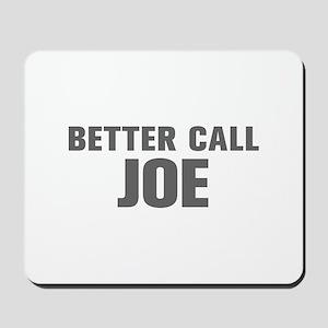BETTER CALL JOE-Akz gray 500 Mousepad