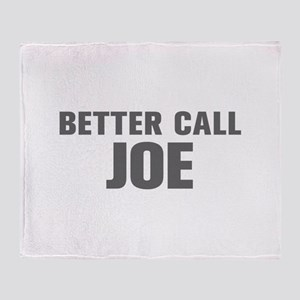 BETTER CALL JOE-Akz gray 500 Throw Blanket