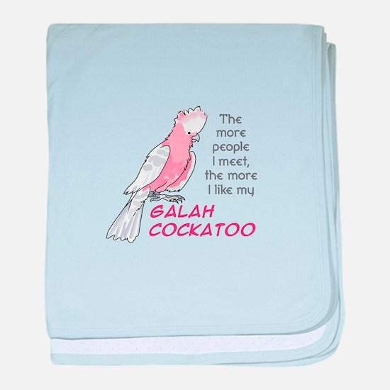 I LIKE MY GALAH COCKATOO baby blanket