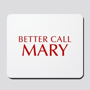 BETTER CALL MARY-Opt red2 550 Mousepad