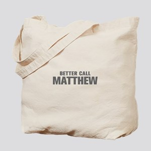 BETTER CALL MATTHEW-Akz gray 500 Tote Bag
