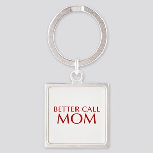 BETTER CALL Mom-Opt red2 550 Keychains