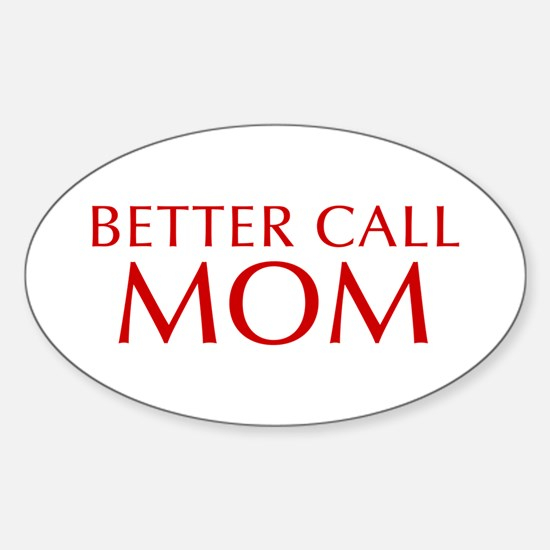 BETTER CALL Mom-Opt red2 550 Decal