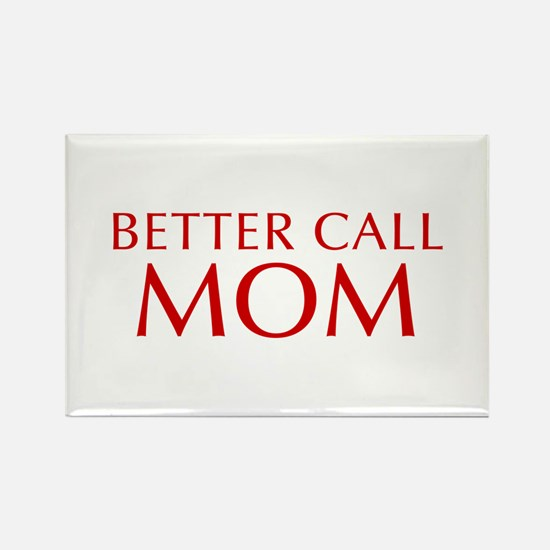 BETTER CALL Mom-Opt red2 550 Magnets