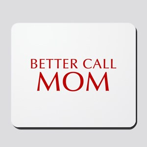 BETTER CALL Mom-Opt red2 550 Mousepad