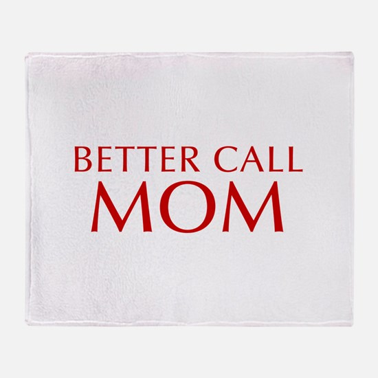 BETTER CALL Mom-Opt red2 550 Throw Blanket