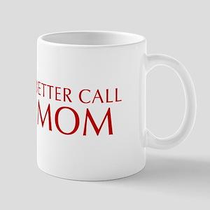 BETTER CALL Mom-Opt red2 550 Mugs