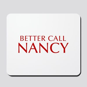 BETTER CALL NANCY-Opt red2 550 Mousepad