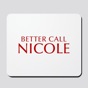 BETTER CALL NICOLE-Opt red2 550 Mousepad