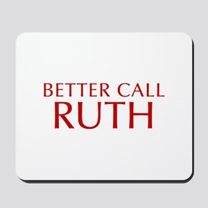 BETTER CALL RUTH-Opt red2 550 Mousepad