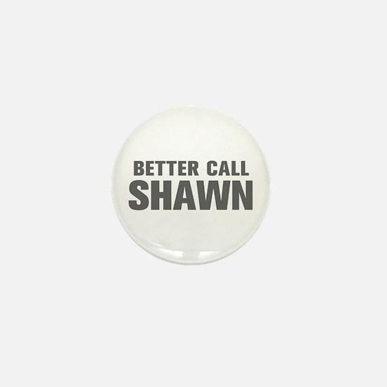 BETTER CALL SHAWN-Akz gray 500 Mini Button