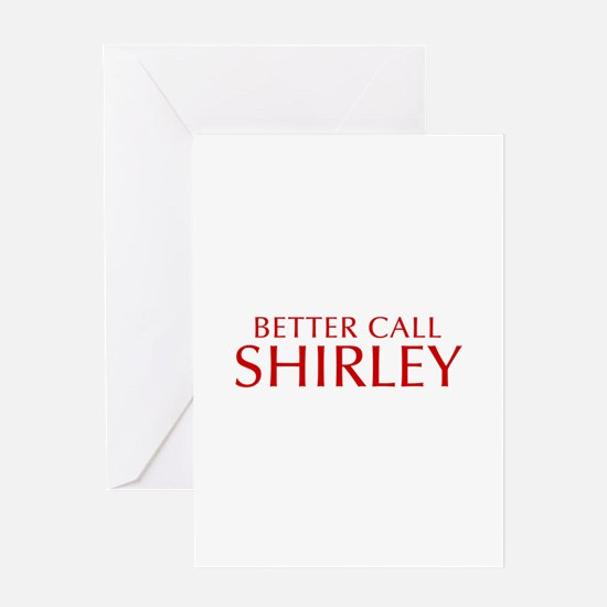 BETTER CALL SHIRLEY-Opt red2 550 Greeting Cards