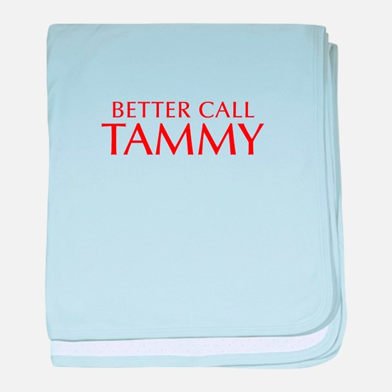 BETTER CALL TAMMY-Opt red2 550 baby blanket