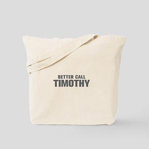 BETTER CALL TIMOTHY-Akz gray 500 Tote Bag