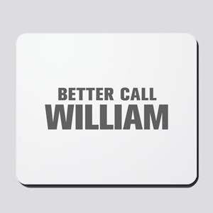 BETTER CALL WILLIAM-Akz gray 500 Mousepad