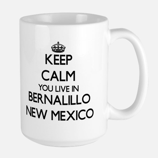 Keep calm you live in Bernalillo New Mexico Mugs