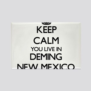 Keep calm you live in Deming New Mexico Magnets