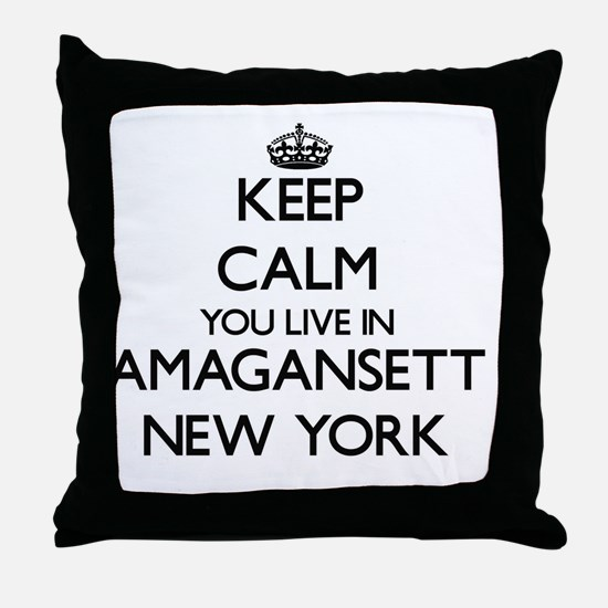 Keep calm you live in Amagansett New Throw Pillow