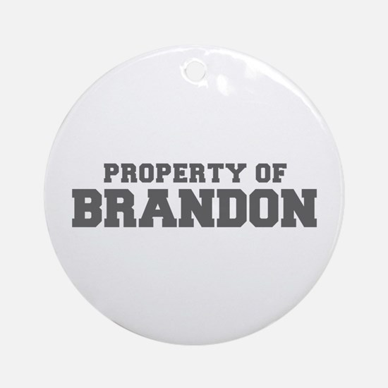 PROPERTY OF BRANDON-Fre gray 600 Ornament (Round)