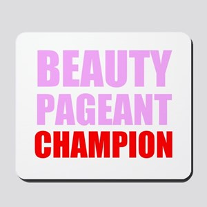 Beauty Pageant Champion Mousepad