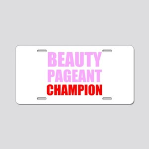 Beauty Pageant Champion Aluminum License Plate