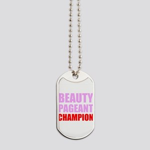 Beauty Pageant Champion Dog Tags