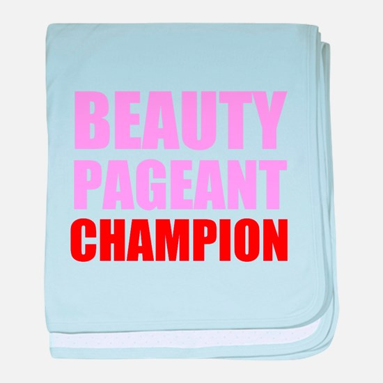 Beauty Pageant Champion baby blanket