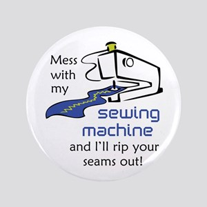 """MESS WITH MY MACHINE 3.5"""" Button"""
