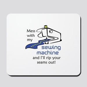 MESS WITH MY MACHINE Mousepad