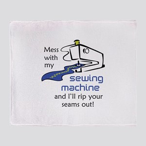 MESS WITH MY MACHINE Throw Blanket
