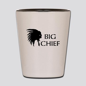 big chief Shot Glass