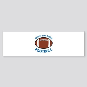 Ready For Some Football Bumper Sticker
