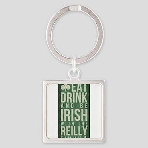 eat, drink, Irish, Reilly Keychains