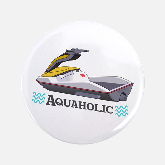 "JET SKI AQUAHOLIC 3.5"" Button"