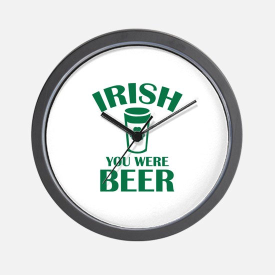 Irish You Were Beer Wall Clock