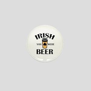 Irish You Were Beer Mini Button