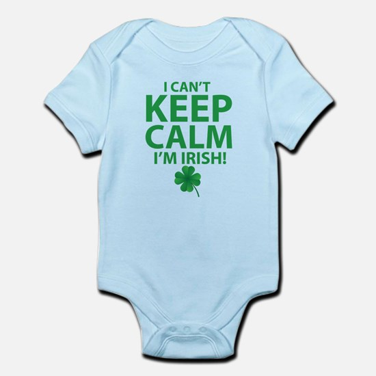 I Can't Keep Calm I'm Irish Body Suit