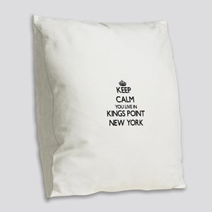 Keep calm you live in Kings Po Burlap Throw Pillow
